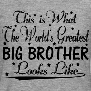 World's Greatest Big Brother... T-Shirts - Men's Premium Longsleeve Shirt
