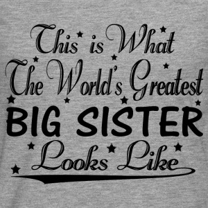 World's Greatest Big Sister... T-Shirts - Men's Premium Longsleeve Shirt