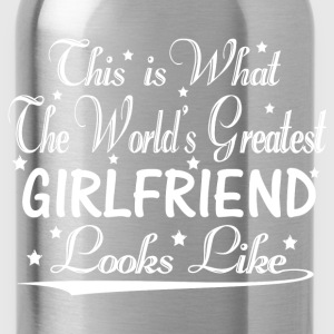 World's Greatest Girlfriend... T-Shirts - Water Bottle