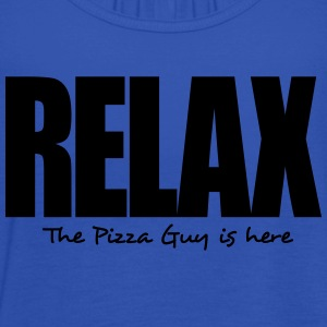 relax the pizza guy is here - Débardeur Femme marque Bella