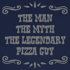 pizza guy the man myth legendary legend - Baseball Cap