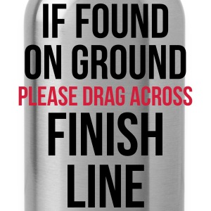 Drag Across Finish Line Funny Quote Sports wear - Water Bottle