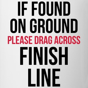Drag Across Finish Line Funny Quote Toppar - Mugg