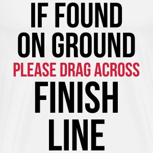 Drag Across Finish Line Funny Quote Toppar - Premium-T-shirt herr