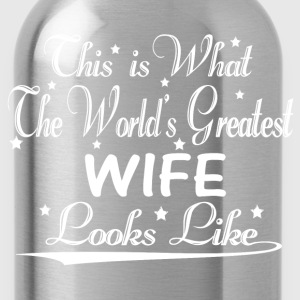 World's Greatest Wife... T-Shirts - Water Bottle