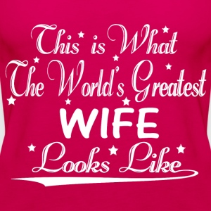 World's Greatest Wife... T-Shirts - Women's Premium Tank Top