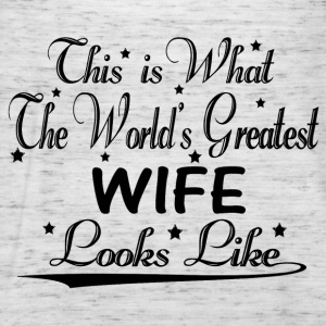 World's Greatest Wife... T-Shirts - Women's Tank Top by Bella