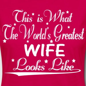 World's Greatest Wife... T-Shirts - Women's Premium Longsleeve Shirt