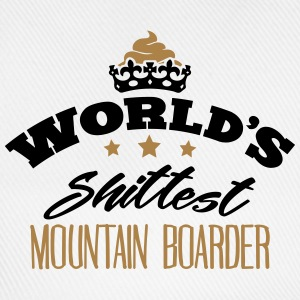 worlds shittest mountain boarder - Baseball Cap