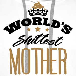 worlds shittest mother - Men's Premium Hoodie
