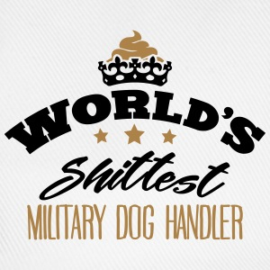 worlds shittest military dog handler - Baseball Cap