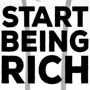 Start Being Rich - Men's Premium Hoodie