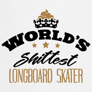 worlds shittest longboard skater - Cooking Apron