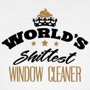 worlds shittest window cleaner - Baseball Cap