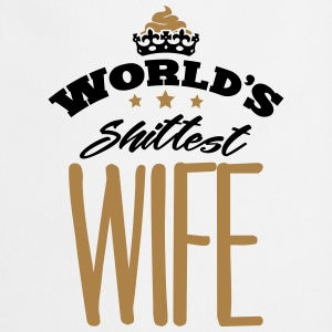 worlds shittest wife - Cooking Apron