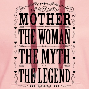Mother The Legend... T-Shirts - Women's Premium Hoodie