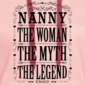 Nanny The Legend... T-Shirts - Women's Premium Hoodie