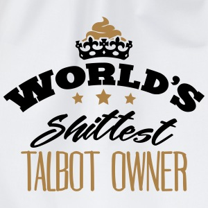 worlds shittest talbot owner - Drawstring Bag