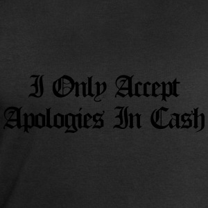 I only accept apologies in cash T-shirts - Mannen sweatshirt van Stanley & Stella