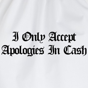 I only accept apologies in cash T-shirts - Gymtas