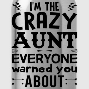 I am the Crazy Aunt!! T-Shirts - Water Bottle