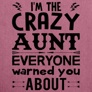 I am the Crazy Aunt!! T-Shirts - Shoulder Bag made from recycled material