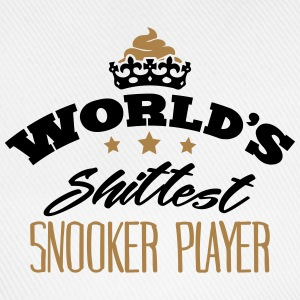 worlds shittest snooker player - Baseball Cap