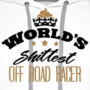 worlds shittest off road racer - Men's Premium Hoodie