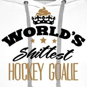 worlds shittest hockey goalie - Men's Premium Hoodie