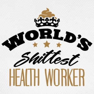 worlds shittest health worker - Baseball Cap