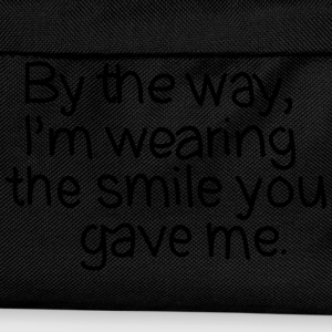 By The Way, I'm Wearing The Smile you Gave Me. Magliette - Zaino per bambini