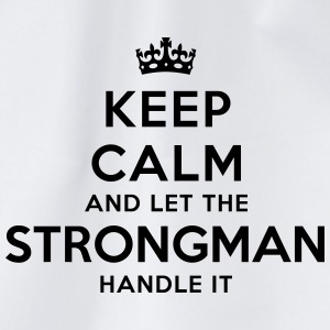 keep calm let strongman handle it - Drawstring Bag