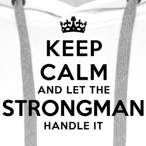 keep calm let strongman handle it - Men's Premium Hoodie