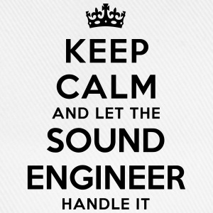 keep calm let sound engineer handle it - Baseball Cap