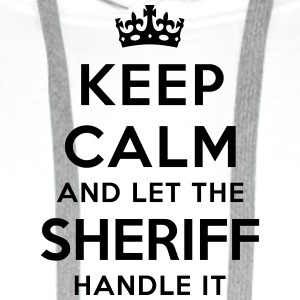 keep calm let sheriff handle it - Sweat-shirt à capuche Premium pour hommes