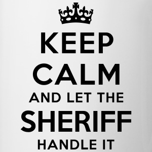keep calm let sheriff handle it - Tasse