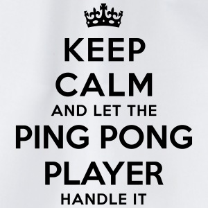 keep calm let ping pong player handle it - Drawstring Bag