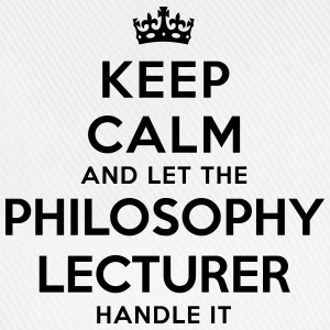 keep calm let philosophy lecturer handle - Baseball Cap