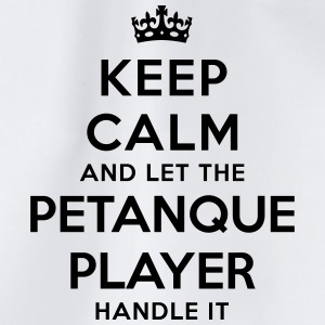 keep calm let petanque player handle it - Drawstring Bag