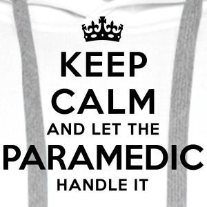 keep calm let paramedic handle it - Men's Premium Hoodie