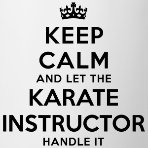 keep calm let karate instructor handle i - Tasse