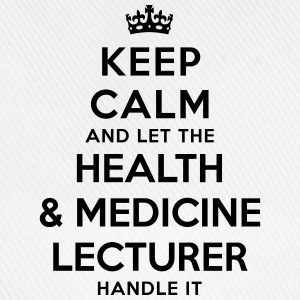 keep calm let health medicine lecturer h - Baseball Cap