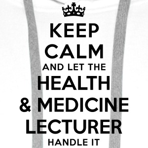 keep calm let health medicine lecturer h - Men's Premium Hoodie