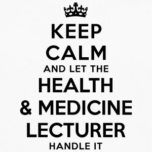 keep calm let health medicine lecturer h - Men's Premium Longsleeve Shirt