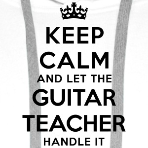 keep calm let guitar teacher handle it - Men's Premium Hoodie