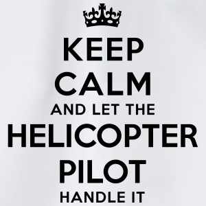 keep calm let helicopter pilot handle it - Drawstring Bag