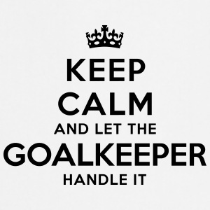 keep calm let goalkeeper handle it - Cooking Apron