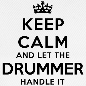 keep calm let the drummer handle it - Baseball Cap