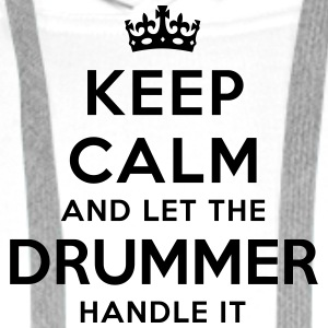 keep calm let the drummer handle it - Men's Premium Hoodie