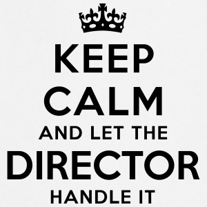 keep calm let the director handle it - Cooking Apron